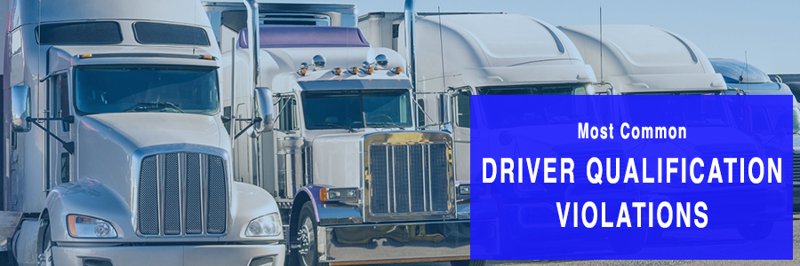 most common driver qualification violations for truckers title image
